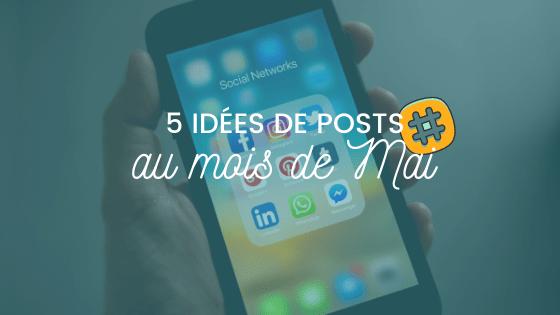5 idées de posts en mai